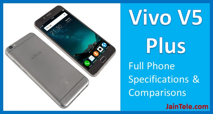 Vivo V5 Plus – Full Phone Specifications & Comparisons