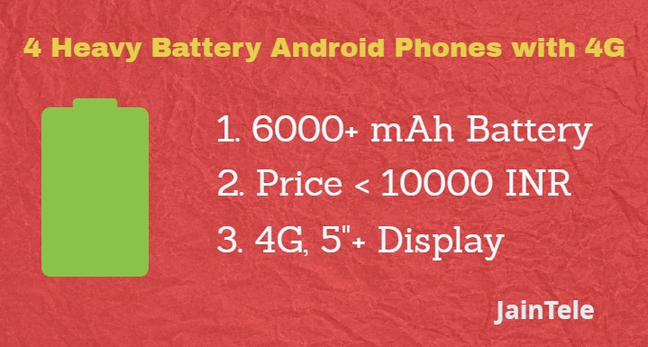 5 Big Battery Android Phones with Price Less than 10000 INR